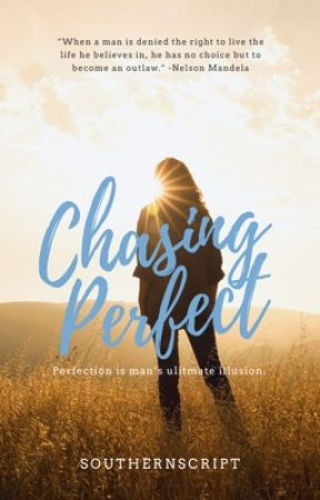 Chasing Perfect by SouthernScript