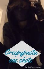 Creepypasta One-Shots (CLOSED FOREVER!!) by Flint_Sakamaki
