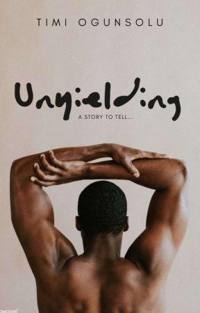 UNYIELDING  by tentimileyin
