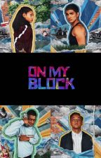 On My Block - Imagines & Preferences  by granolacat