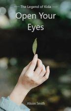 Open Your Eyes | Book 2 by smokinggun369
