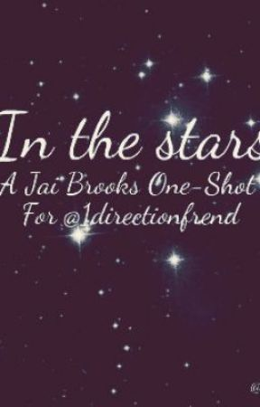 In The Stars | A Jai Brooks One-Shot | by Janoskinatorhq
