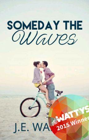 Someday The Waves ✔ *Wattys15 Winner* by misswarrenwrites