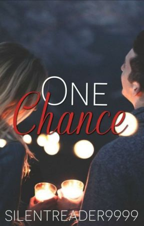 One Chance by silentreader9999