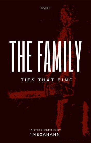 The Family: Ties That Bind