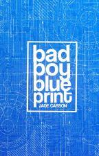 Bad Boy Blueprint by jadecarsonxo