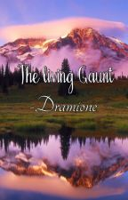 The living Gaunt - Dramione by hh_2000