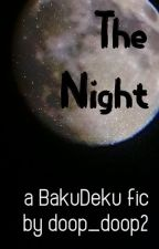 The Night [BakuDeku Oneshot] by doop_doop2