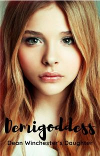 Demigoddess ~ Dean Winchester's daughter cover