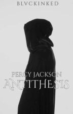 Percy Jackson: Antithesis by Cute_Missy143