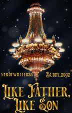 Like Father, Like Son   Phantom of the Opera by nerdywriter36