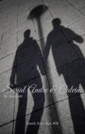 Serial Andre & Calvin (Completed) by exrangga