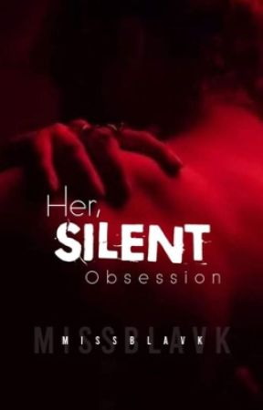 Her, SILENT OBSESSION  by _BlackM
