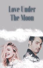Love Under The Moon by Just_a_Fangirl03