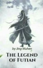 The Legend Of Futian by ZannHtut