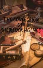 The confession of Sherlock Holmes by EstTou590