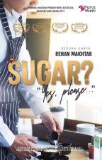 Sugar? by karyaseni2u