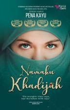 Namaku Khadijah by karyaseni2u