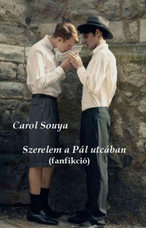 Szerelem a Pál utcában by Carol_Souya
