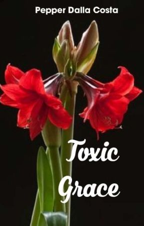 Toxic Grace by PepperDallaCosta