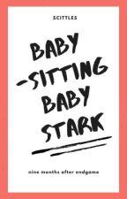 [REWRITING] Babysitting Baby Stark •  Parker  by scittIes