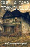 Quella casa tranquilla [Completata] cover
