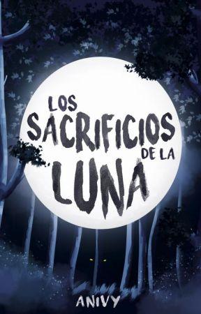 Los sacrificios de la luna by -Anivy
