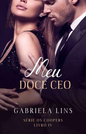 DEGUSTAÇÃO - Meu Doce CEO - Série Os Coopers ( Livro 4 ) by AutoraGabrielaLins