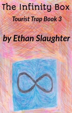 The Infinity Box  (Tourist Trap Book 3) by Wuckster
