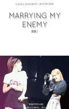 [✔]Marrying My Enemy ▪️ JenLisa  by Blueming_Tea