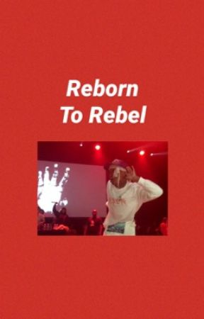 Reborn To Rebel by p1anetdr00l