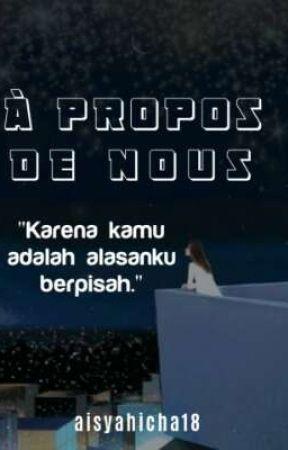 À PROPOS DE NOUS [HIATUS] by aisyahicha18