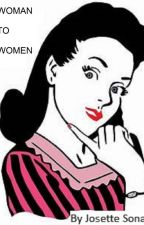 Woman to Women  by Josette Sona by JosetteSona