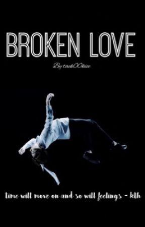 Broken love |JJK • KTH| Discontinued by taek00kiee