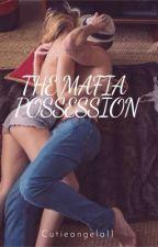 The mafia possession(swasan)  by Cutieangela11