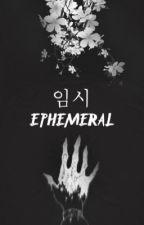 ephemeral   unOrdinary x reader by yoongicorn_93