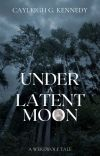 Under A Latent Moon (A Werewolf Tale) cover