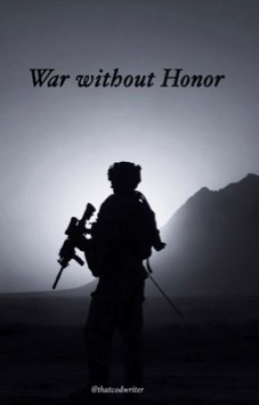 War without Honor:A Call of Duty Modern Warfare Fanfiction by thatcodwriter