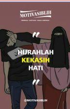 HIJRAHLAH KEKASIH HATI by adinuragustriana