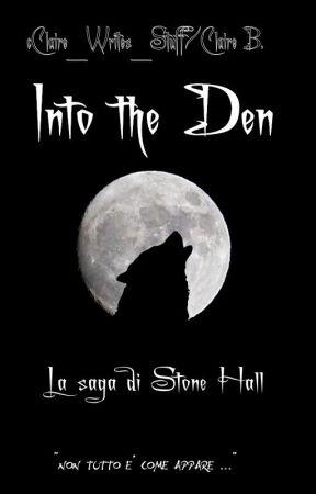 Into the Den - LA SAGA DI STONE HALL by Claire_Writes_Stuff
