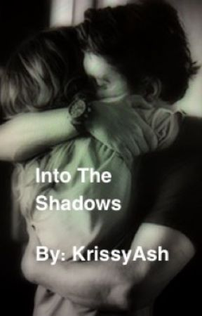Into The Shadows by KrissyAsh