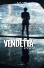 VENDETTA [ kylo ren ]  by voidnaboo