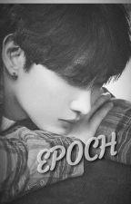 Epoch [Complete]  by yekyutae