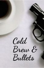 Cold Brew and Bullets (Part 1 of the Syndicate Series) by KatherineLizzy