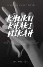 K K N (KHUKU KHAKI NIKAH) by iauliasr