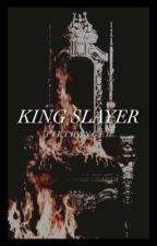 King Slayer by FifthAngeI