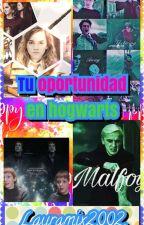 Tu oportunidad en hogwarts (Harry Potter, Fred Weasley, Draco Malfoy y tu) by Lauramix2002