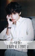i hate u, i love u (Taehyung ff) by chasingdreamxbts