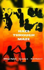 Haze through Maze by Dhivya_Diyal