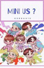 ✔Mini Us? • [BTS] by KSBBAA18